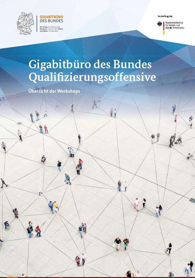 Gigabitbüro des Bundes Qualifizierungssoffensive - Übersicht der Workshops
